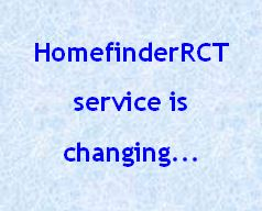 HomefinderRCT service is changing...